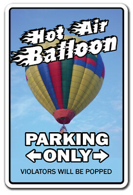 HOT AIR BALLOON Novelty Sign parking sign gift balloonist gag funny flying ride