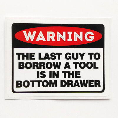 Don't Borrow My Tools Sticker Funny Warning Vinyl Decal Joke Touch Bottom Drawer