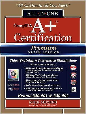 CompTIA A+ Certification All-in-One Exam Guide, Premium Ninth Edition [Exams 220