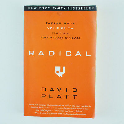 Radical : Taking Back Your Faith from the American Dream by David Platt (2010, P