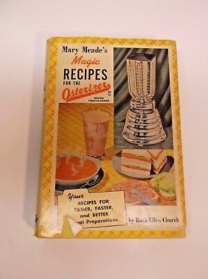 """Vintage '52 """"MARY MEADE'S MAGIC RECIPES FOR THE OSTERIZER"""" Ruth Ellen Church..."""