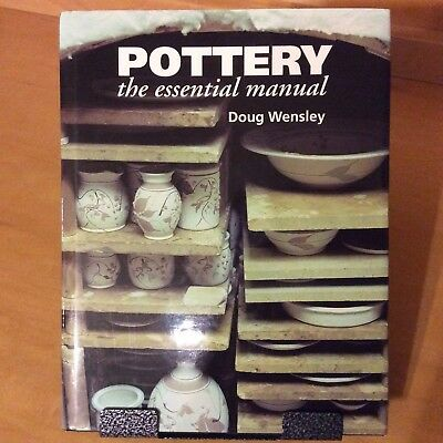 Pottery: The Essential Manual by Doug Wensley