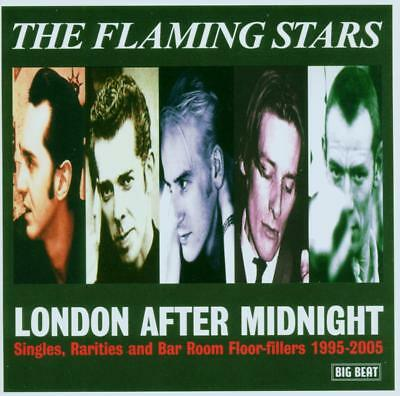 The Flaming Stars - London After Midnight: Singles, Rarities and Bar Room Flo...
