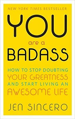 You Are a Badass How to Stop Doubting Your Greatness by Jen Sincero Paperback