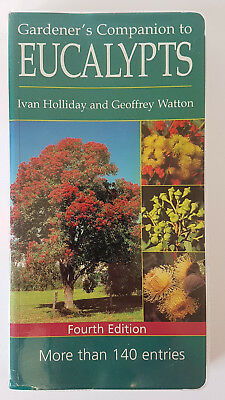 Gardeners Companion to Eucalypts 4th Edition  Ivan Holliday, Geoffrey Watson