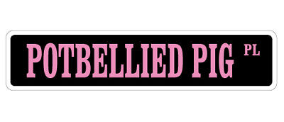 POTBELLIED PIG Street Sign Decal potbelly pot belly pigs pet| Indoor/Outdoor | 9