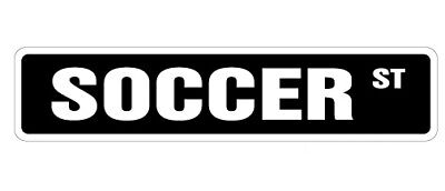 "SOCCER Street Sign Decal soccer team player ball Decals| Indoor/Outdoor | 9"" Wid"