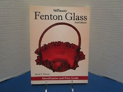 Warman's Fenton Glass 2nd Edition by Mark F Moran NEW