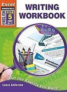New Excel Advanced Skills Workbooks: Writing Workbook Year 5 By Laura Anderson