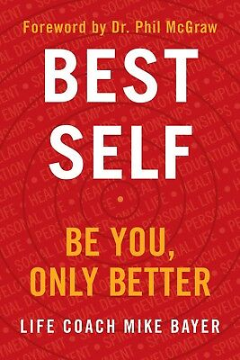 Best Self: Be You Only Better by Mike Bayer Love & Romance Happiness Hardcover