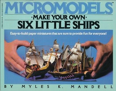 Micromodels:  Make your own Six Little Ships  by Myles K.Mandell 1983