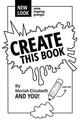 Create This Book by Moriah Elizabeth Self-Help Creativity Paperback NEW