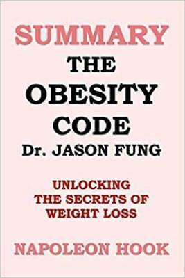 SUMMARY The Obesity Code by Jason Fung by Napoleon Hook Nutrition Paperback NEW