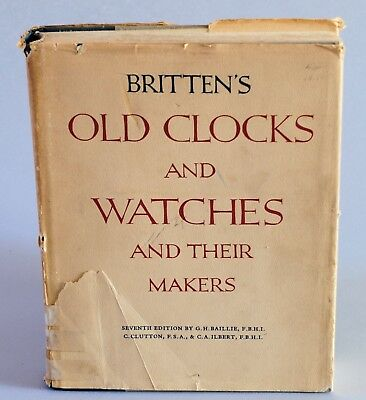 Brittens's Old Clocks and Watches and Their Makers  1957 hardcover
