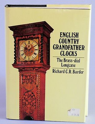 English Country Grandfather Clocks, The Brass Dial Longcase by Richard Barder