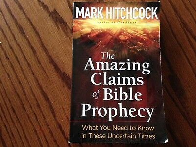 The Amazing Claims of Bible Prophecy, Mark Hitchcock (CLEARANCE)