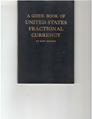 Guide Book to United States Fractional Currency - Matt Rothert - 1963