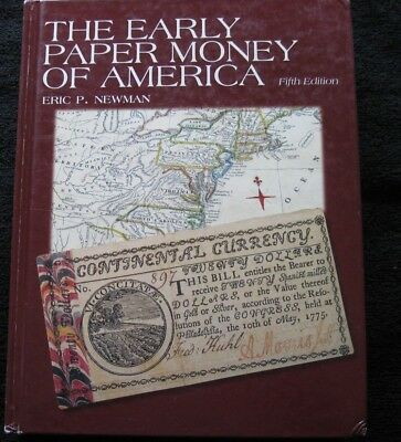 The Early Paper Money of America 5th Edition by Eric P. Newman - Hardbound 2008