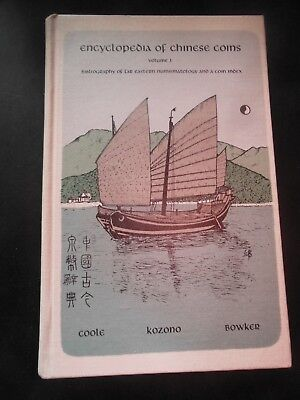 ENCYCLOPEDIA OF CHINESE COINS volume 1 coole, kozono, bowker 1967 first edition