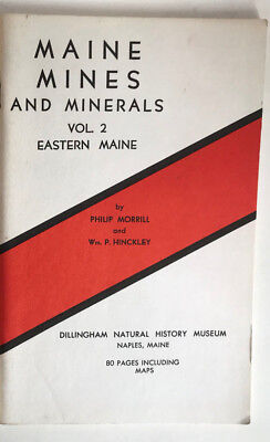 Maine Mines and Minerals Volume 2 Eastern Maine WHERE TO FIND GEMS P. Morrill