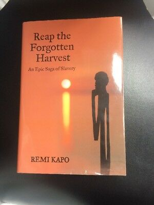 Reap the Forgotten Harvest: An Epic Saga of Slavery by Remi Kapo Signed 1st HBDJ