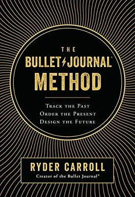 The Bullet Journal Method : by Ryder Carroll 2018 [E-B00K] (PDF-ePub) Fast Ship