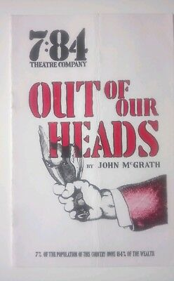 """OUT OF OUR HEADS""/JOHN McGRATH/7:84 THEATRE COMPANY / ORIGINAL PROGRAMME/1976"