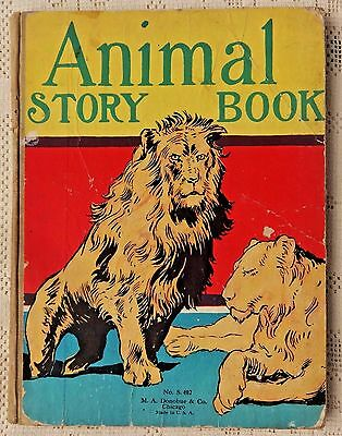 Antique 1928 Edition - Animal Story Book - Illustrated - M.a. Donohue & Company