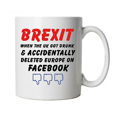 Brexit Got Drunk, Tasse - Drôle No Deal Facebook Theresa May Pm Vote Europe