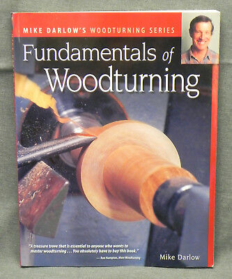 """""""Fundamentals of Woodturning"""" by Mike Darlow, Fox Chapel Publishing, Softcover"""