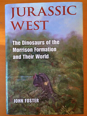 Jurassic West: The Dinosaurs of the Morrison Formation  - NEW John Foster