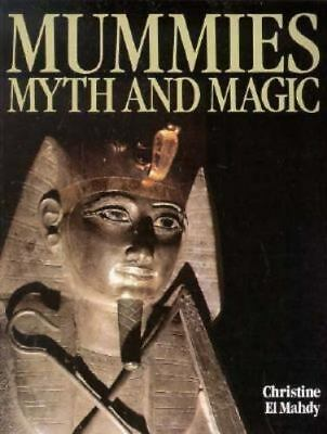 Mummies, Myth and Magic : In Ancient Egypt by Christine El Mahdy (1991, Paperbac