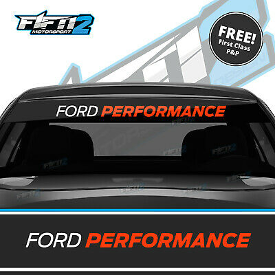 Ford Fiesta ST Focus RS Ford Performance Sun Strip Graphic Decal 100's SOLD !