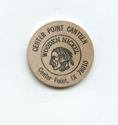Wooden Nickel...Center Point Canteen...Center Point, Tex...Good For 1 Cup Coffee