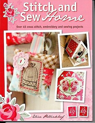 """""""Stitch and Sew Home"""" Over 45 Cross Stitch Embroidery & Sewing Projects Book New"""
