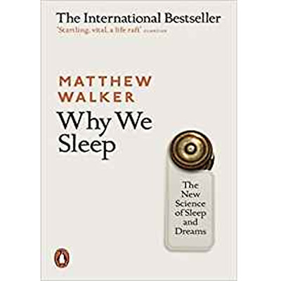 Why We Sleep: The New Science of Sleep and Dreams Paperback - BOOK