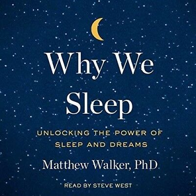 Why We Sleep: Unlocking the Power of Sleep and Dreams Audiobook