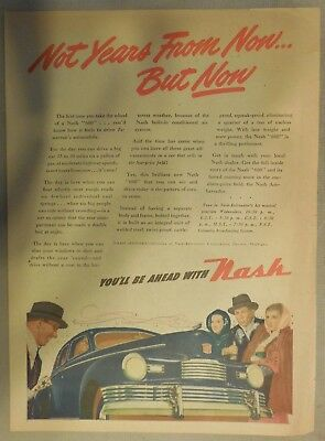 Nash Car Ad: Not Years From Now, Now With Nash Cars! 1946