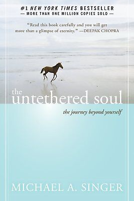 The Untethered Soul The Journey Beyond Yourself by Michael A Singer Paperback