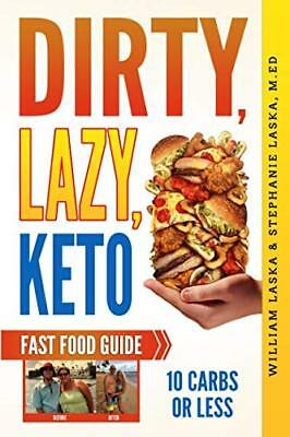 DIRTY LAZY KETO Fast Food Guide 10 Carbs Less by William Laska Paperback Book 2