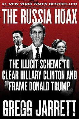 The Russia Hoax The Illicit Scheme to Clear Hillary by Gregg Jarrett Hardcover