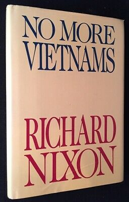 Richard NIXON / No More Vietnams & INSCRIBED TO GENERAL JAMES 1985 1st ed Signed