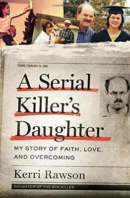 A Serial Killer's Daughter My Story of Faith Love by Kerri Rawson Hardcover NEW