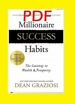 [PDF] Millionaire Success Habits🔥: The Gateway To Wealth By Dean Graziosi