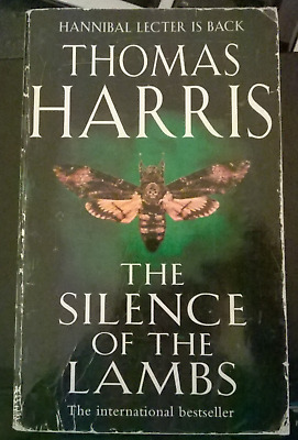 The Silence Of The Lambs By Thomas Harris (Hannibal Lecter Is Back)