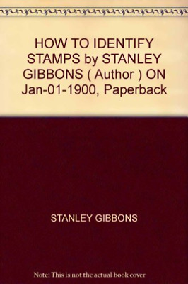 Gibbons, Stanley-How To Identify Stamps BOOK NEUF