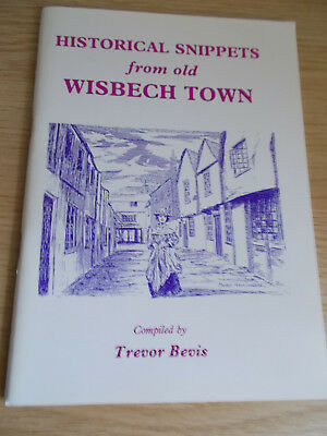 """""""Historical Snippets from old Wisbech Town"""" by Trevor Bevis"""