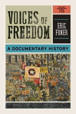 Voices of Freedom : A Documentary History Volume Two by Eric Foner
