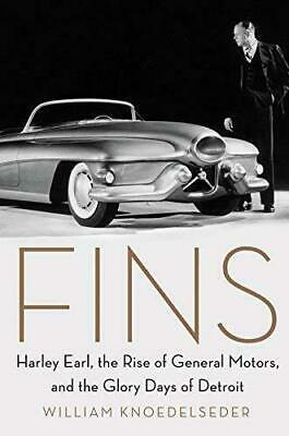 Fins Harley Earl, the Rise of General Motors, and the Glory Day #3879