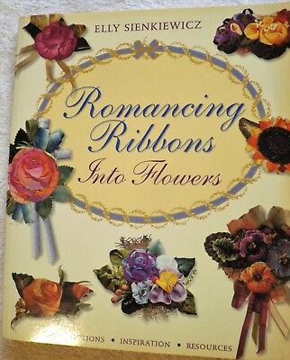 ROMANCING RIBBONS INTO FLOWERS by ELLY SIENKIEWICZ  LIKE NEW COND- WILL POST